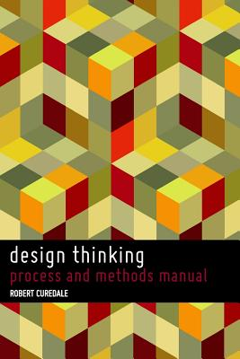 Design Thinking By Curedale, Robert A.