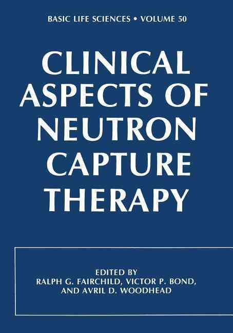 Clinical Aspects of Neutron Capture Therapy By Fairchild, R. (EDT)
